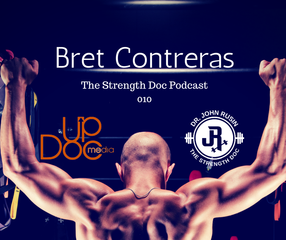 The glute guy Bret Contreras on Updoc Media w/ John Rusin